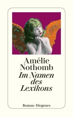 Im Namen des Lexikons von Krege,  Wolfgang, Nothomb,  Amélie