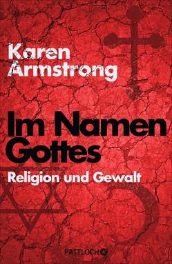 Im Namen Gottes von Armstrong,  Karen, Strerath-Bolz,  Ulrike