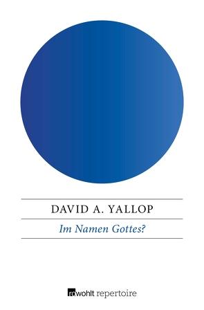 Im Namen Gottes? von Siber,  Karl Heinz, Yallop,  David A.