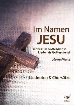 Im Namen Jesu (Liederheft) von Weiss,  Jürgen