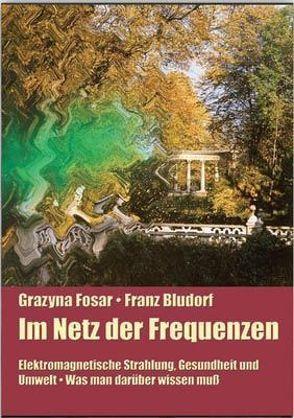 Im Netz der Frequenzen von Bludorf,  Franz, Fosar,  Grazyna