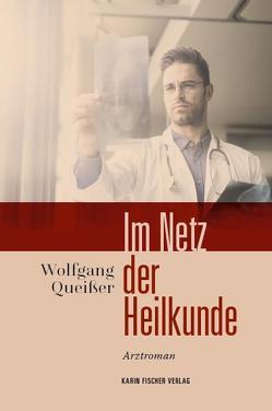 Im Netz der Heilkunde von Queißer,  Wolfgang