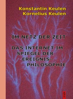 Im Netz der Zeit von Keulen,  Konstantin, Keulen,  Kornelius