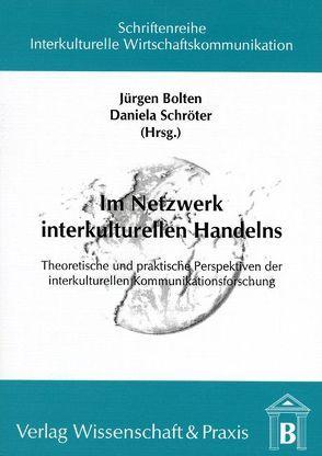 Im Netzwerk interkulturellen Handelns von Bolten,  Jürgen, Schröter,  Daniela