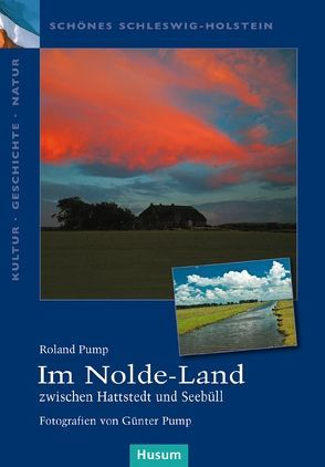 Im Nolde-Land von Pump,  Günter, Pump,  Roland