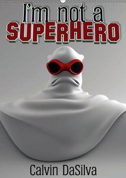 I'm not a Superhero (Wandkalender 2019 DIN A2 hoch) von Baker,  Marlon, DaSilva,  Calvin