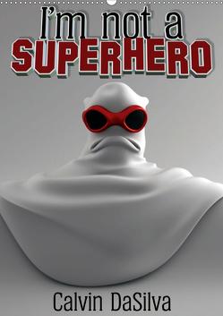 I'm not a Superhero (Wandkalender 2021 DIN A2 hoch) von Baker,  Marlon, DaSilva,  Calvin