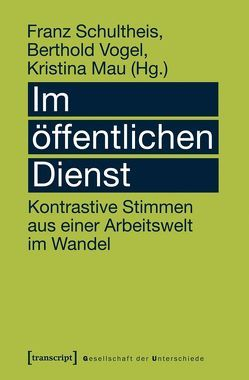 Im öffentlichen Dienst von Mau,  Kristina, Schultheis,  Franz, Vogel,  Berthold
