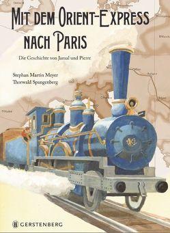 Mit dem Orient-Express nach Paris von Meyer,  Stephan Martin, Spangenberg,  Thorwald