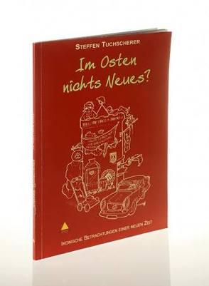Im Osten nichts Neues ? von Spiegelberg Verlag, Tuchscherer,  Steffen