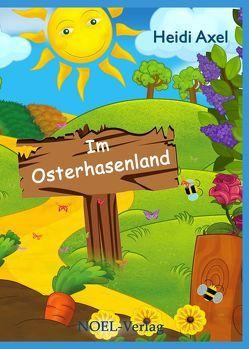 Im Osterhasenland von Axel,  Heidi