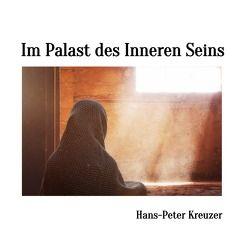 Im Palast des Inneren Seins von Kreuzer,  Hans-Peter