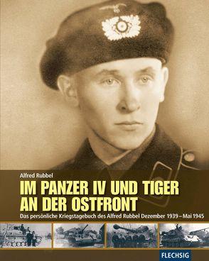 Im Panzer IV und Tiger an der Ostfront von Rubbel,  Alfred