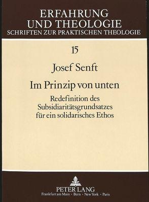 Im Prinzip von unten von Senft,  Josef
