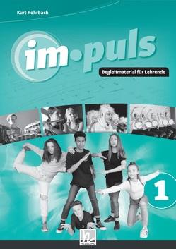 im.puls 1. Paket. Ausgabe D und Schweiz von Rohrbach,  Kurt