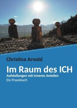 Im Raum des ICH von Arnold,  Christina
