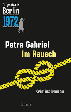 Im Rausch von Gabriel,  Petra