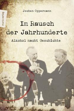 Im Rausch der Jahrhunderte von Oppermann,  Jochen