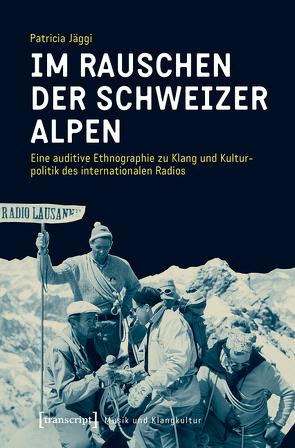 Im Rauschen der Schweizer Alpen von Jäggi,  Patricia