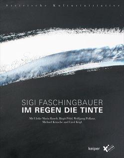 Im Regen die Tinte von Faschingbauer,  Sigi, Kögl,  Liesl, Krusche,  Michael, Pollanz,  Wolfgang, Pölzl,  Birgit, Rauch,  Ulrike