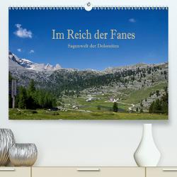 Im Reich der Fanes – Sagenwelt der Dolomiten (Premium, hochwertiger DIN A2 Wandkalender 2021, Kunstdruck in Hochglanz) von Pfleger,  Hans