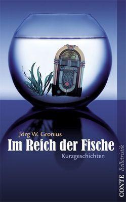 Im Reich der Fische von Gronius,  Jörg W.