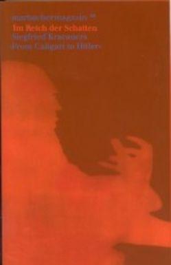 Im Reich der Schatten. Siegfried Kracauers From Caligari to Hitler von Brecht,  Christoph, Ott,  Ulrich, Steiner,  Ines