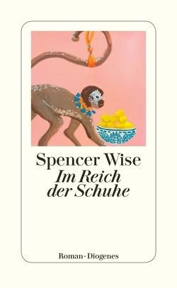 Im Reich der Schuhe von Wise,  Spencer, Zeitz,  Sophie