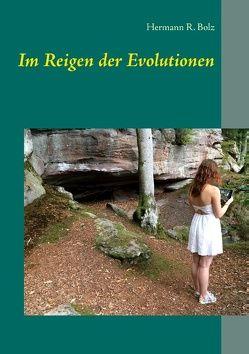Im Reigen der Evolutionen von Bolz,  Hermann R.