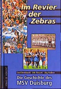 Im Revier der Zebras von Dembowski,  Gerd, Piesczek,  Dirk, Riederer,  Jörg