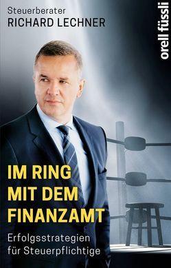 Im Ring mit dem Finanzamt von Lechner,  Richard