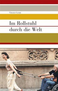 Im Rollstuhl durch die Welt von Asam,  Robert, Cavini,  Vittorio