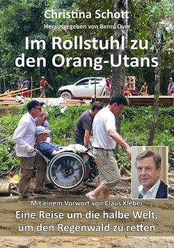 Im Rollstuhl zu den Orang-Utans von Kenter,  Silke, Kleber,  Claus, Over,  Benni, Schott,  Christina