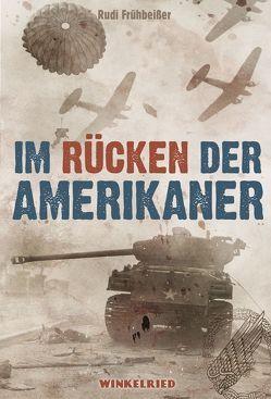 Im Rücken der Amerikaner von Frühbeißer,  Rudi