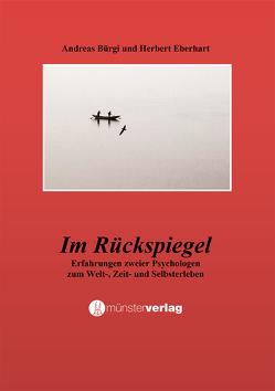 Im Rückspiegel von Bürgi,  Andreas, Eberhart,  Herbert