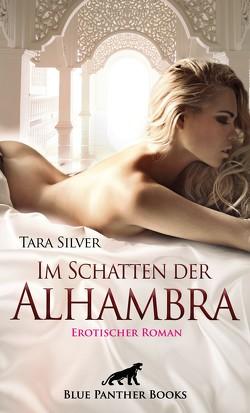 Im Schatten der Alhambra   Erotischer Roman von Silver,  Tara