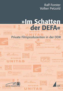 Im Schatten der DEFA von Forster,  Ralf, Petzold,  Volker