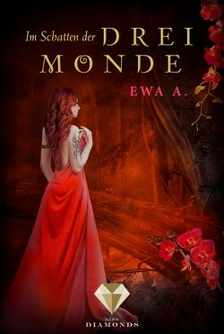 Im Schatten der drei Monde (Die Monde-Saga 2) von A.,  Ewa