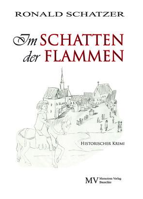 Im Schatten der Flammen von Schatzer,  Ronald