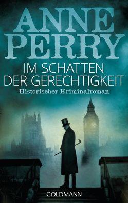 Im Schatten der Gerechtigkeit von Perry,  Anne, Schmid,  Bernhard