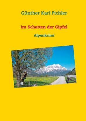 Im Schatten der Gipfel von Pichler,  Günther Karl