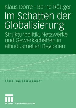 Im Schatten der Globalisierung von Beese,  Birgit, Doerre,  Klaus, Röttger,  Bernd