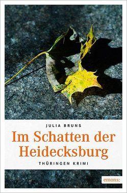 Im Schatten der Heidecksburg von Bruns,  Julia