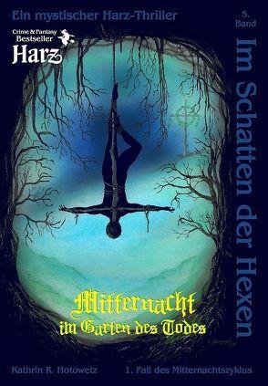 Im Schatten der Hexen von Hotowetz,  Kathrin R., Packebusch,  K.