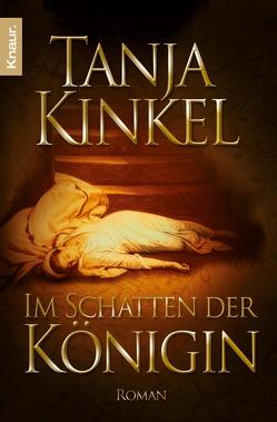 Im Schatten der Königin von Kinkel,  Tanja