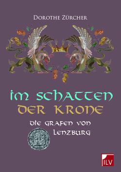 Im Schatten der Krone von Zürcher,  Dorothe