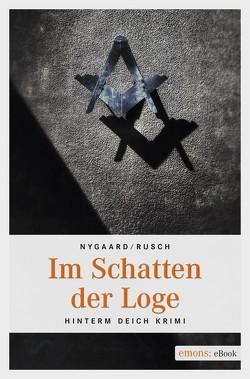 Im Schatten der Loge von Nygaard,  Hannes, Rusch,  Jens