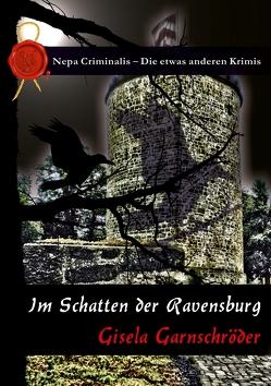 Im Schatten der Ravensburg von Garnschröder,  Gisela