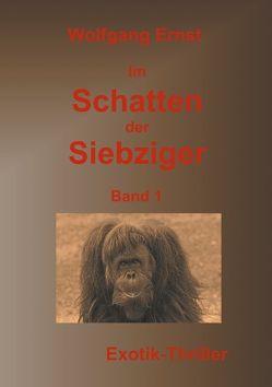 Im Schatten der Siebziger Band 1 von Ernst,  Wolfgang