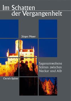 Im Schatten der Vergangenheit von Meyer,  Jürgen